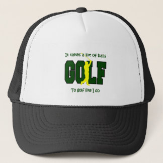 It takes a lot of balls to Golf like I do Trucker Hat