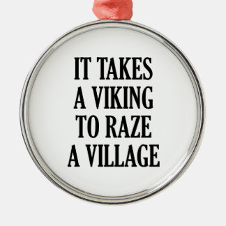 It Takes A Viking To Raze A Village Silver-Colored Round Decoration