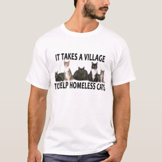 IT TAKES A VILLAGE TO HELP HOMELESS CATS ..png T-Shirt