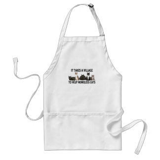 IT TAKES A VILLAGE TO HELP HOMELESS CATS . STANDARD APRON