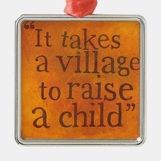 It Takes a Village To Raise A Child Silver-Colored Square Decoration