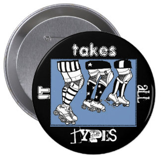 it takes all types 10 cm round badge