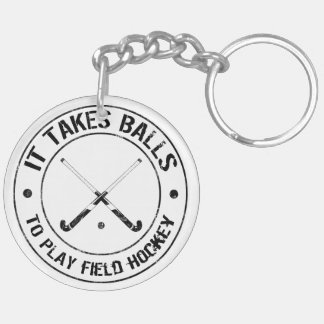 It Takes Balls To Play Field Hockey Keyring Double-Sided Round Acrylic Key Ring