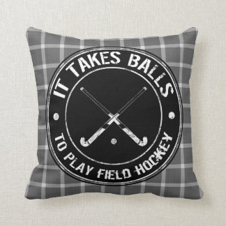 It Takes Balls To Play Field Hockey Pillow