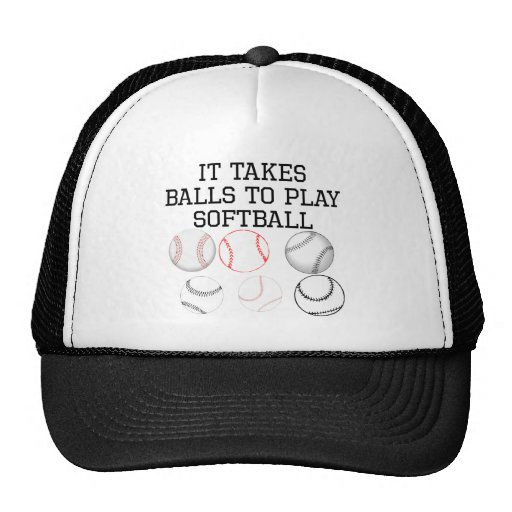 It Takes Balls To Play Softball Hat