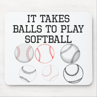 It Takes Balls To Play Softball Mousepads