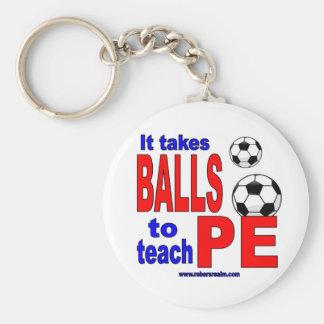 It Takes Balls to Teach PE Basic Round Button Key Ring