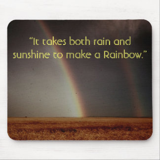 """It takes both rain and sunshine to ... Mouse Pad"