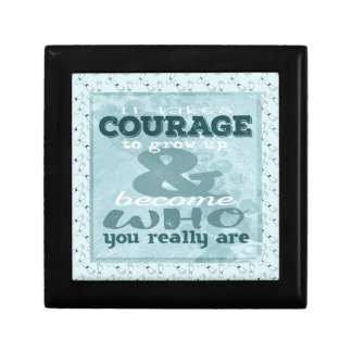 It Takes Courage to Grow up and Become Who You Rea Gift Box