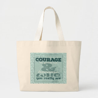 It Takes Courage to Grow up and Become Who You Rea Large Tote Bag