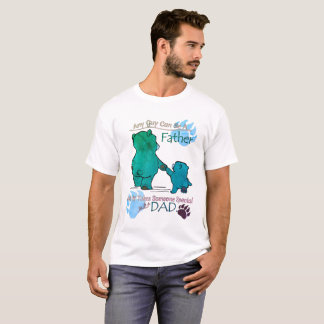 It takes someone special to be a Dad... T-Shirt