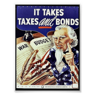 It Takes Taxes And Bonds Poster