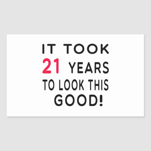 It Took 21 Years Birthday Designs Rectangle Stickers