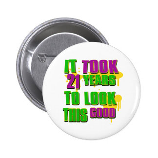 It took 21 years to look this good 6 cm round badge