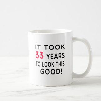 It Took 33 Years Birthday Designs Coffee Mug