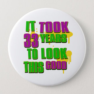 It took 33rd years to look this good 10 cm round badge
