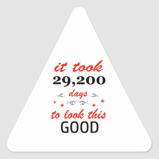 It took 80 years to look this good triangle sticker