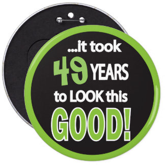 It Took | DIY Age | Years to Look This Good 6 Cm Round Badge