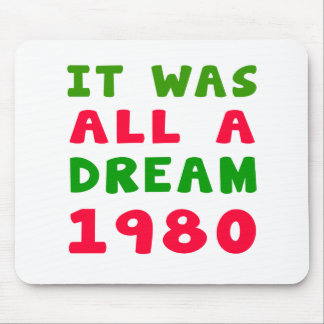 It was all a dream 1980 mouse pad