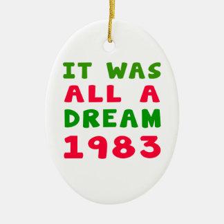 It was all a dream 1983 ceramic ornament
