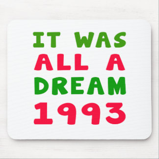 It was all a dream 1993 mouse pad