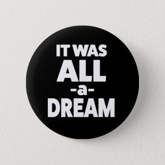 It was all a dream button