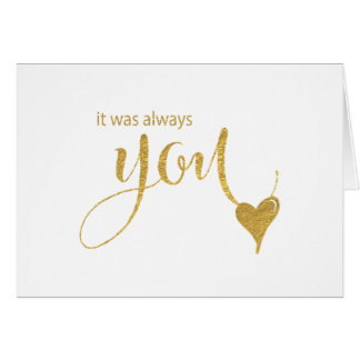 It Was Always You - Gold-Effect Lettering Wedding Note Card