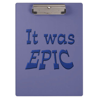 It Was Epic - Blue Background Clipboard