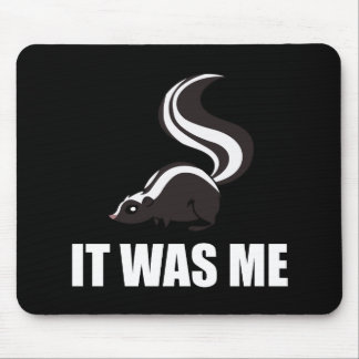 It Was Me Skunk Mouse Pad