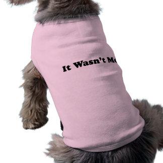 It Wasn t Me Doggie Tshirt