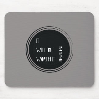It Will Be Worth It Christian Verse Mouse Pad