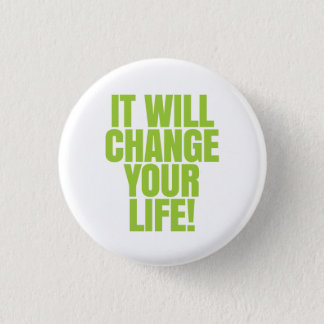 It will change your life - It Works! Global 3 Cm Round Badge