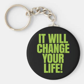 it Will Change Your Life - It Works! Global Key Ring