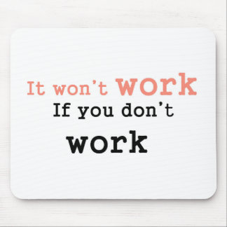 It won'work if you don't work mouse pad