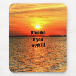 It Works If You Work It Mousepad