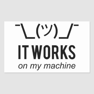 It works on my machine - Programmer Excuse Black Rectangular Sticker