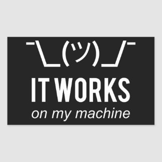 It works on my machine - Programmer Excuse White Rectangular Sticker