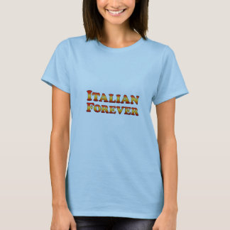 Italian Forever - Clothes Only T-Shirt