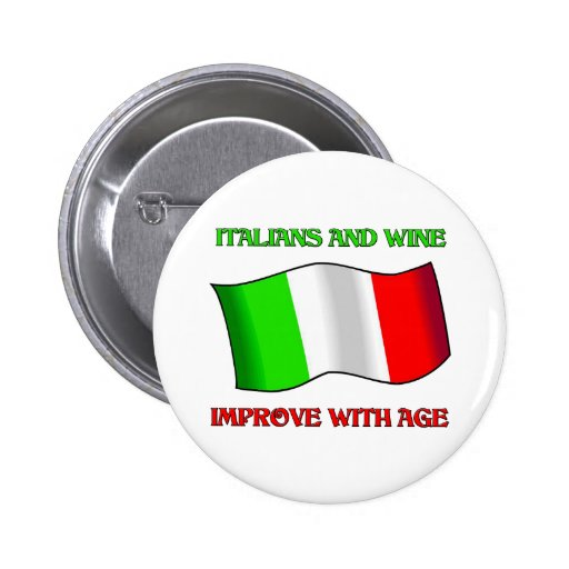 Italians And Wine, Improve With Age Pin