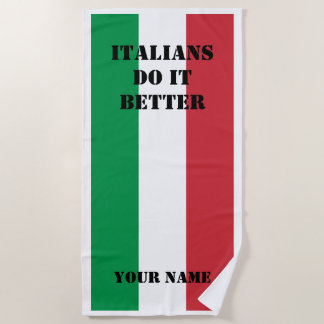 Italians do it better flag of italy beach towel
