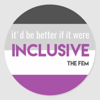 """It'd Be Better If It Were Inclusive"" Sticker"