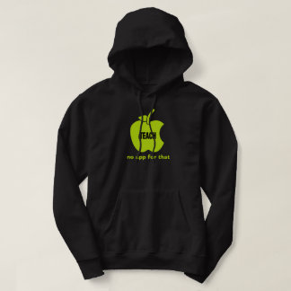 iTeach. No app for that. Teachers' Hoodie