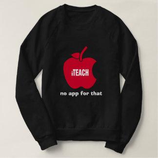 iTeach. No app for that. Teachers' T-Shirts