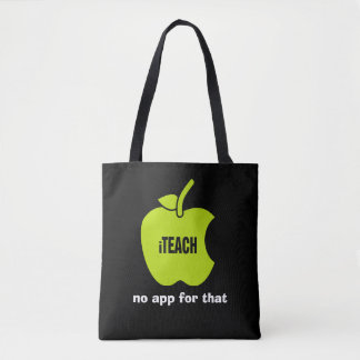 iTeach. No app for that. Teachers' Tote Bags