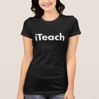 iTeach Women's T-Shirt