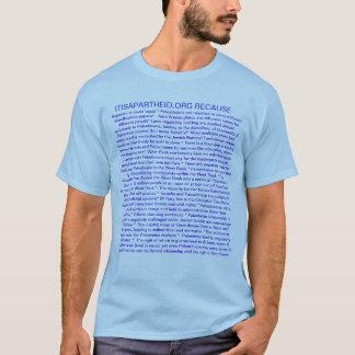 ITISAPARTHEID.ORG BECASUE T-Shirt