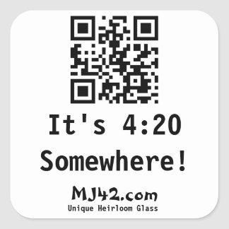 It's 4:20 Somewhere! Square Sticker