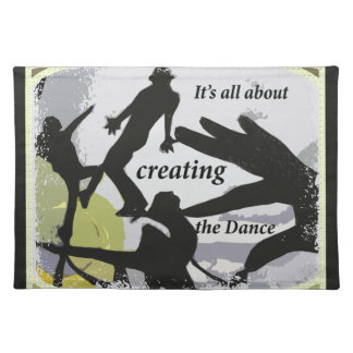 It's a'' About Creating the Dance Placemat