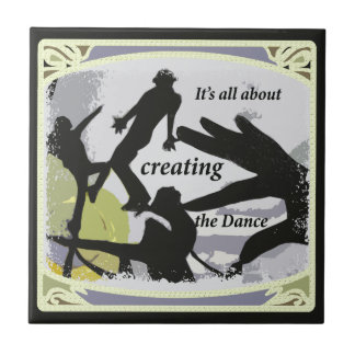 It's a'' About Creating the Dance Tile