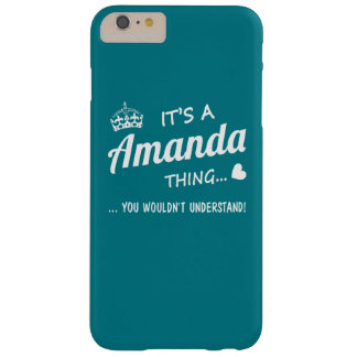 It's a Amanda thing Barely There iPhone 6 Plus Case